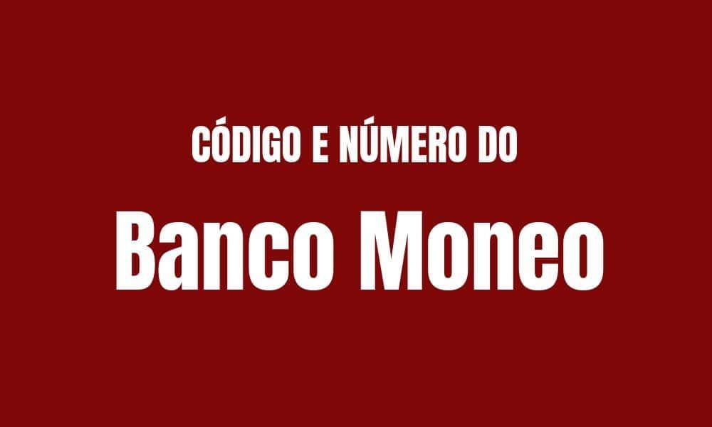 Número e código do Banco Moneo