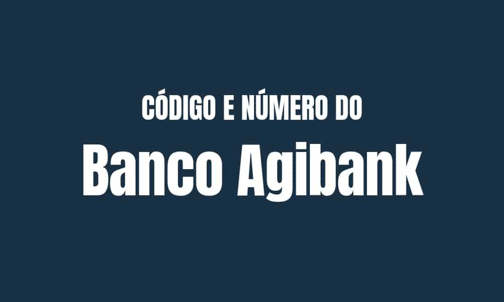 Número e código do Agibank para TED e DOC