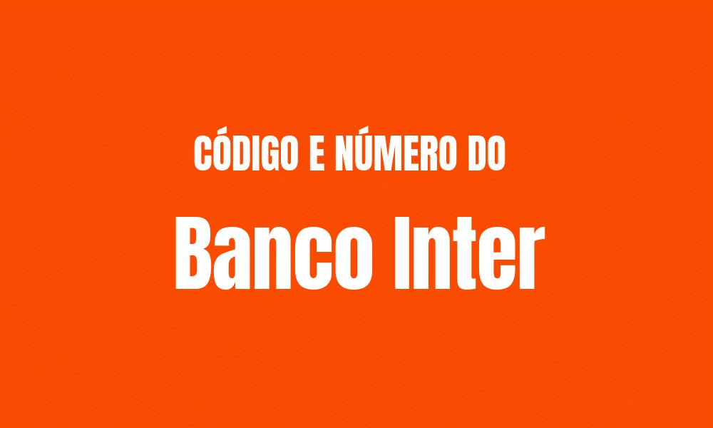 Número e código do Banco Inter para TED e DOC