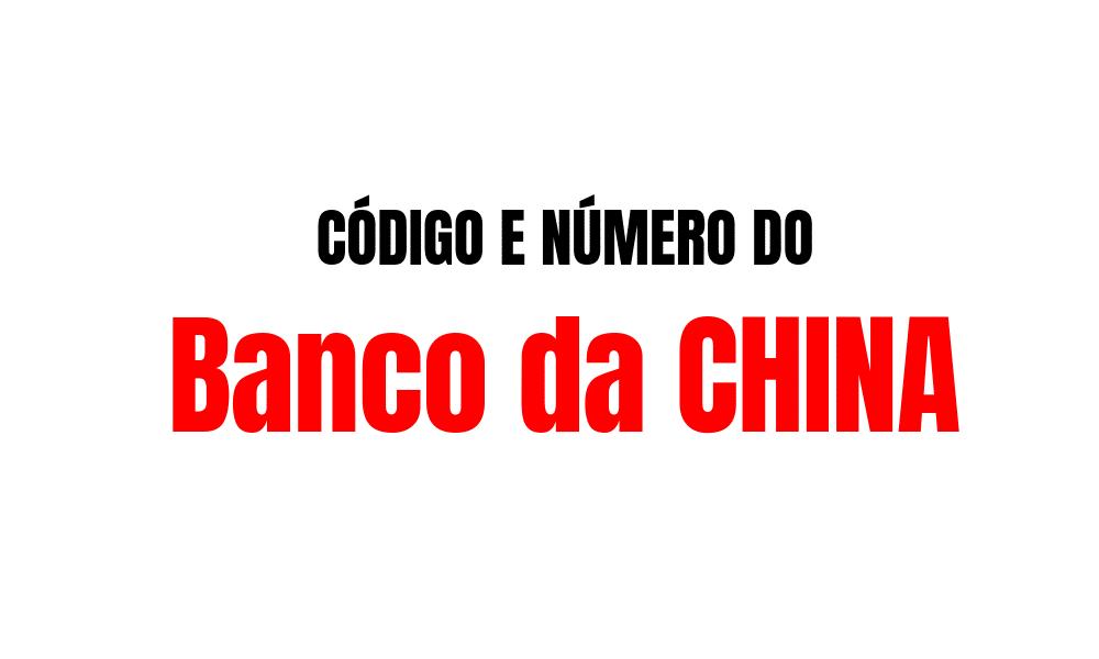 Número e código do Banco da China para TED e DOC