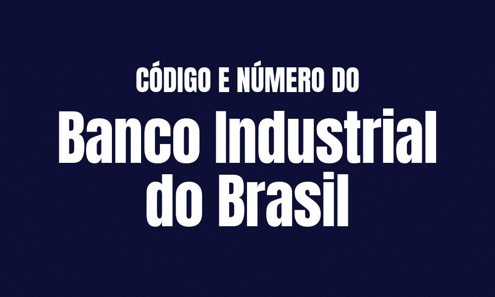 Número e Código do Banco Industrial do Brasil para TED e DOC