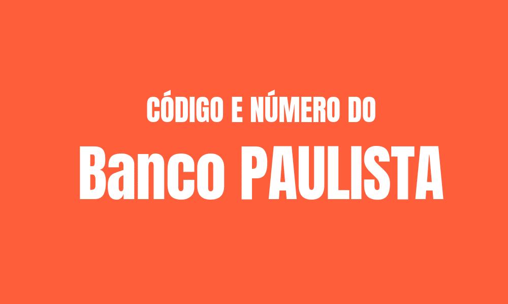 Número e código do Banco Paulista para TED e DOC