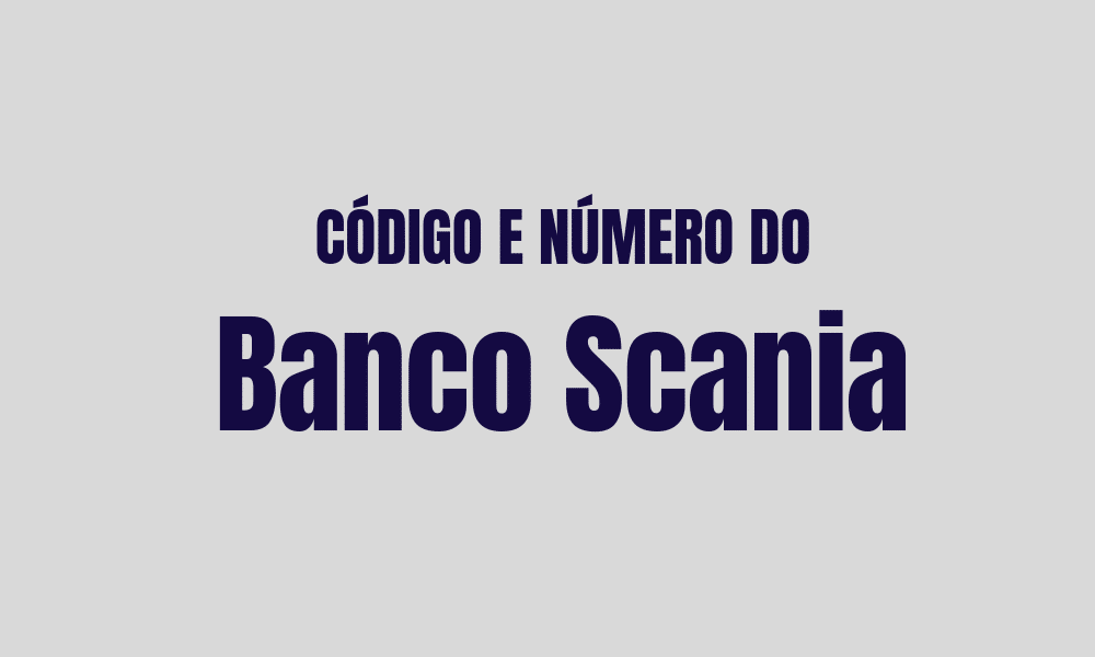 Número e código do Banco Scania para TED e DOC