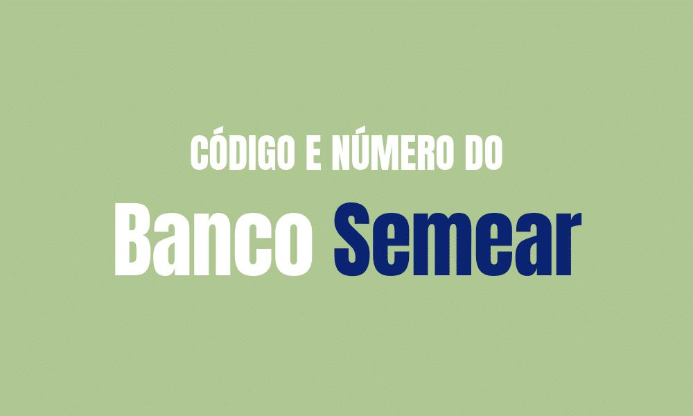 Número e código do Banco Semear para TED e DOC