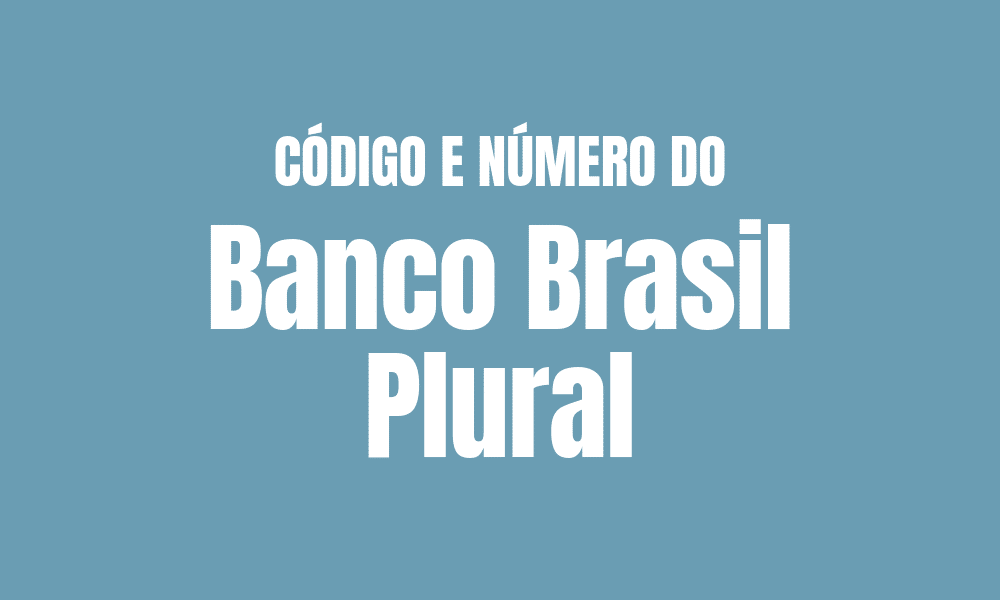 Número e código do Banco Brasil Plural para TED e DOC