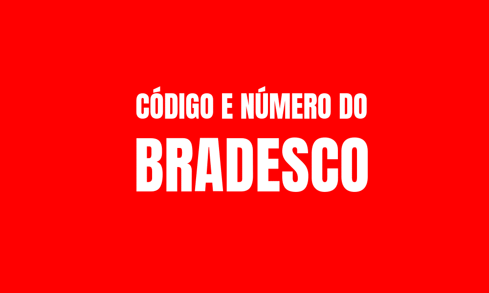 Número do Bradesco e Código para TED e DOC
